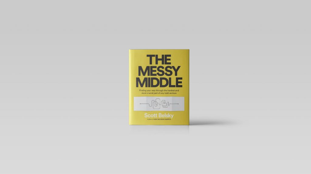 Scott Belsky - The Messy Middle