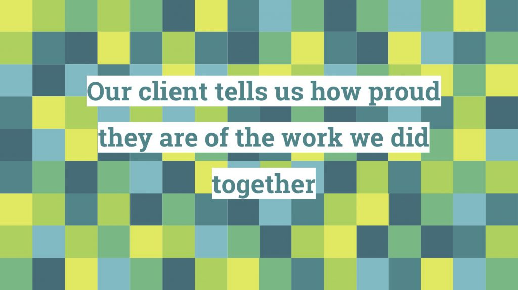 Clients are proud